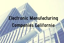 Ways to Find the Best Electronic Manufacturing Companies